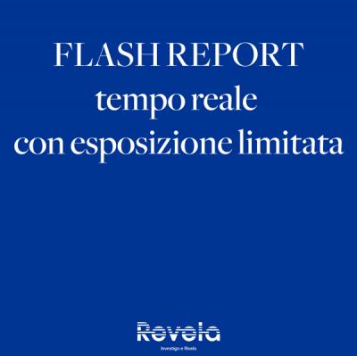 Flash Report. (Tempo reale con esposizione limitata)